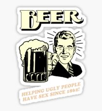 Beer! Helping people to get laid Sticker