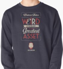 Whatever Makes You Weird Pullover