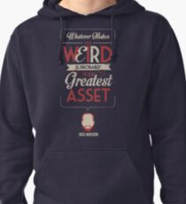 Whatever Makes You Weird Pullover Hoodie