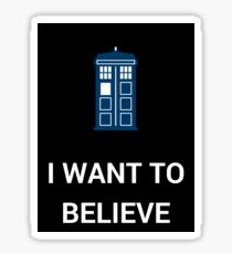 I Want To Believe - Doctor Sticker