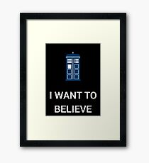 I Want To Believe - Doctor Framed Print