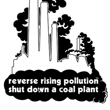 Shut Down a Coal Plant - Reverse Rising Pollution Sticker by erland