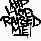 Hip Hop Raised Me Black Spray Paint by thehiphopshop