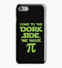 Come To The Dork Side, We Have Pie iPhone Case/Skin