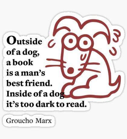 Outside of a dog Sticker