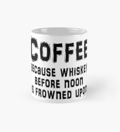 Coffee, because being drunk before noon is bad form. Mug