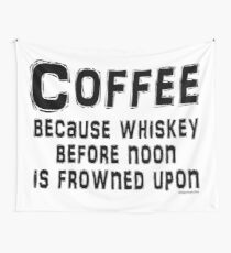 Coffee, because being drunk before noon is bad form. Wall Tapestry