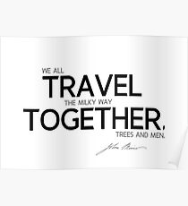 we all travel together - john muir Poster
