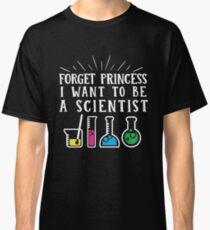 Forget Princess I want to be a Scientist T-Shirt Graphic tee Rainbow Colors  Classic T-Shirt