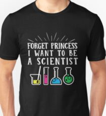 Forget Princess I want to be a Scientist T-Shirt Graphic tee Rainbow Colors  Unisex T-Shirt