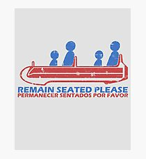 Remain Seated Please Photographic Print