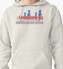 Remain Seated Please Pullover Hoodie