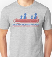 Remain Seated Please Unisex T-Shirt