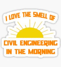 I Love The Smell Of Civil Engineering In The Morning Sticker