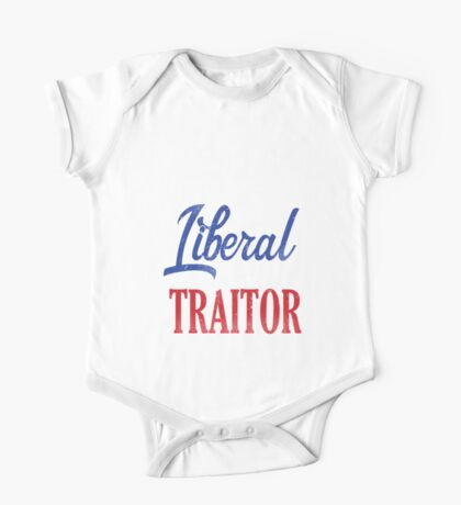 Rather be a Liberal than Traitor Kids Clothes