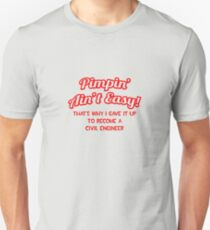 Pimpin' Aint Easy ... Civil Engineer Unisex T-Shirt