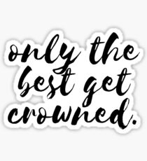 Best Get Crowned Brush Script Sticker