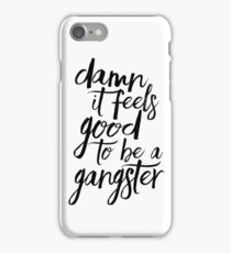 Good to be a Gangster iPhone Case/Skin
