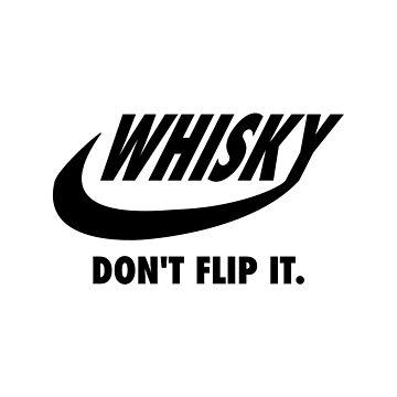 Whisky - Don't flip it by Whisky-Imp
