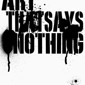 Art That Says Nothing by bails
