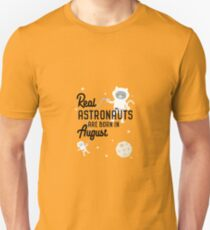 Astronauts are born in August Rtw1w Unisex T-Shirt