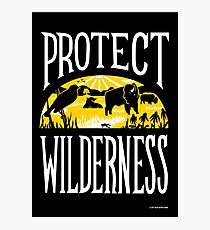 Protect Wilderness Photographic Print