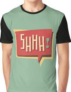 Shhh! (Shut Up) Graphic T-Shirt