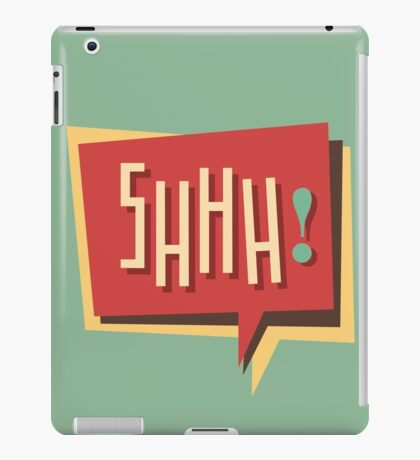 Shhh! (Shut Up) iPad Case/Skin