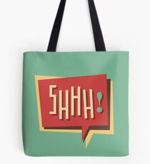 Shhh! (Shut Up) Tote Bag