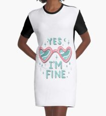 yes i'm fine Graphic T-Shirt Dress