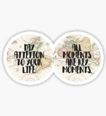 ALL MOMENTS ARE KEY MOMENTS | map Sticker