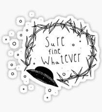 Naya Kismet Sure.Fine.Whatever Sticker