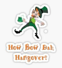 St. Patty's Day Howbow Dah Hangover Drunk Leprechaun Gift Sticker