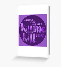 What Doesn't Kill Me Greeting Card