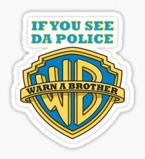 If You See Da Police Sticker