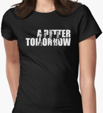 A Better Tomorrow  Womens Fitted T-Shirt