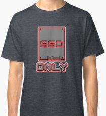 SSD Only - Gamer's Edition Classic T-Shirt
