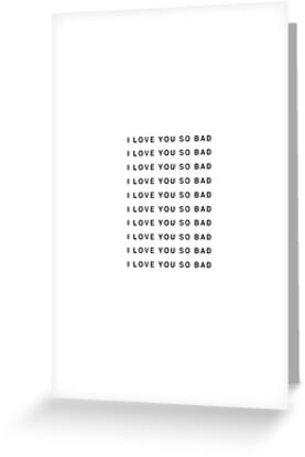 I love you so bad greeting cards by ymmhsbab redbubble i love you so bad greeting cards by ymmhsbab redbubble m4hsunfo