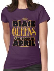Black Queens are born in april shirt Womens Fitted T-Shirt