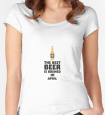 Best Beer is brewed in April R86r8 Women's Fitted Scoop T-Shirt