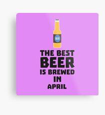 Best Beer is brewed in April R86r8 Metal Print
