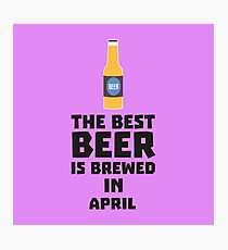 Best Beer is brewed in April R86r8 Photographic Print