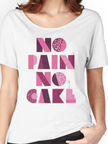 Sofia Vergara - No Pain No Cake Tee Women's Relaxed Fit T-Shirt