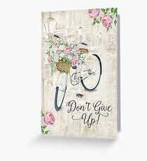 DON'T GIVE UP! (Design no. 6) Greeting Card