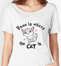 Home is Where  the CAT is - Design  Women's Relaxed Fit T-Shirt