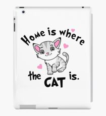 Home is Where  the CAT is - Design  iPad Case/Skin