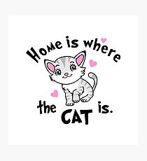 Home is Where  the CAT is - Design  Photographic Print