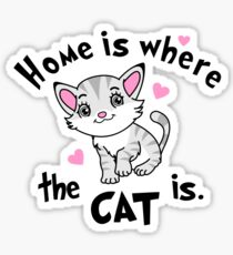 Home is Where  the CAT is - Design  Sticker