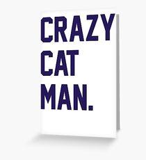Crazy Cat Man Greeting Card