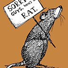 Sorry Guys, Here's a Rat by Jaaay